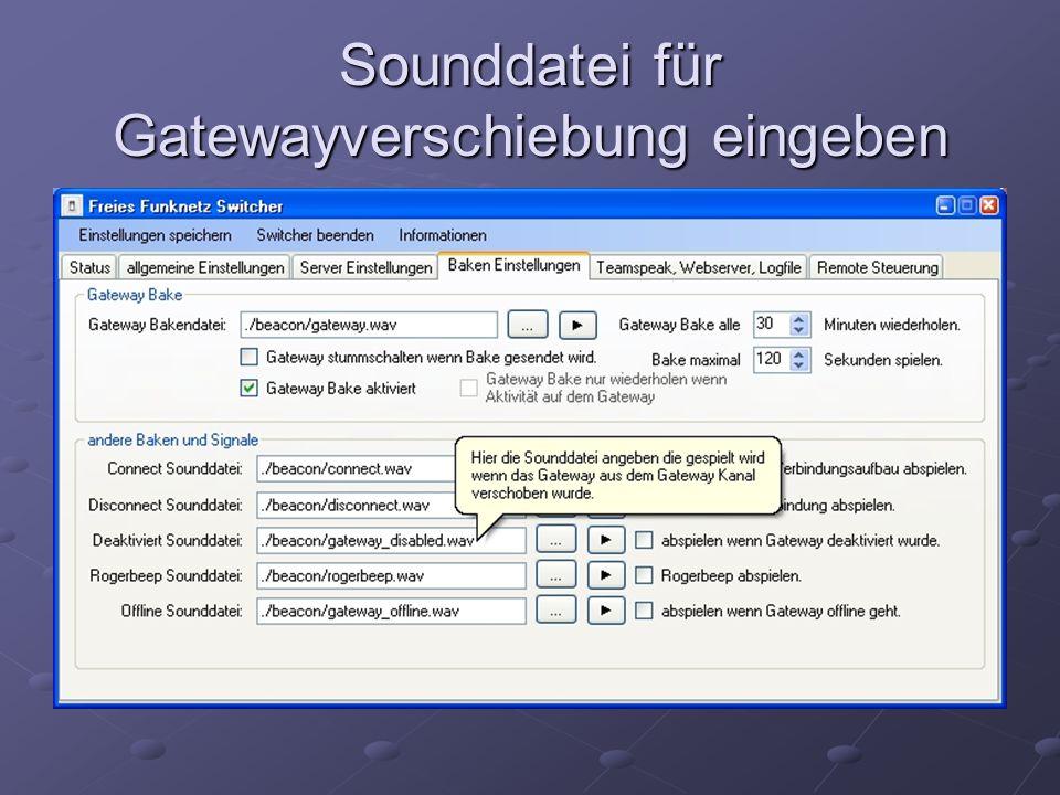 Sounddatei für Gatewayverschiebung eingeben