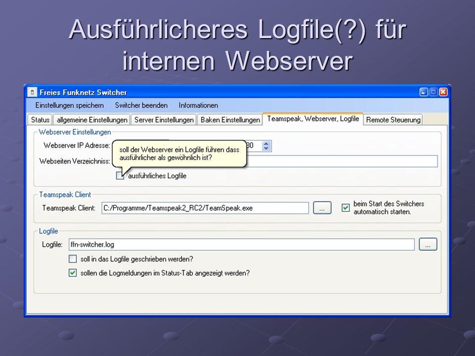 Ausführlicheres Logfile( ) für internen Webserver