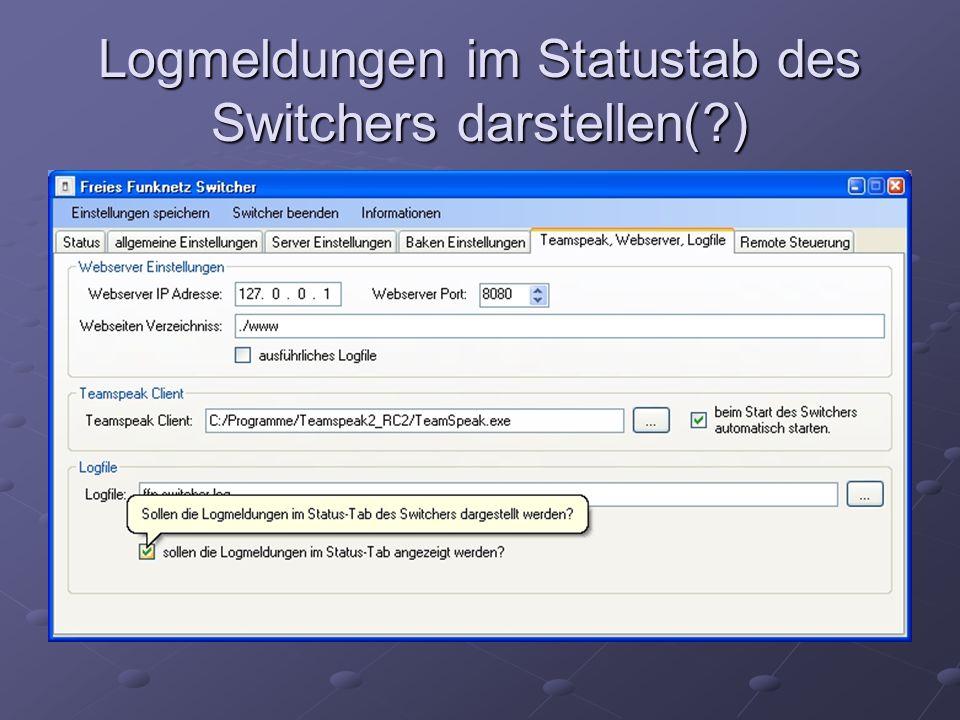 Logmeldungen im Statustab des Switchers darstellen( )