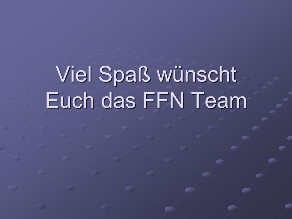 Viel Spaß wünscht Euch das FFN Team