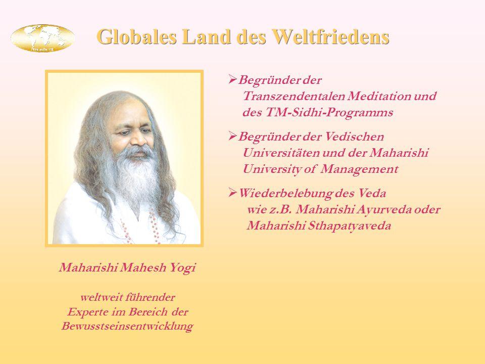 weltweit führender Experte im Bereich der Bewusstseinsentwicklung  Begründer der Vedischen Universitäten und der Maharishi University of Management 