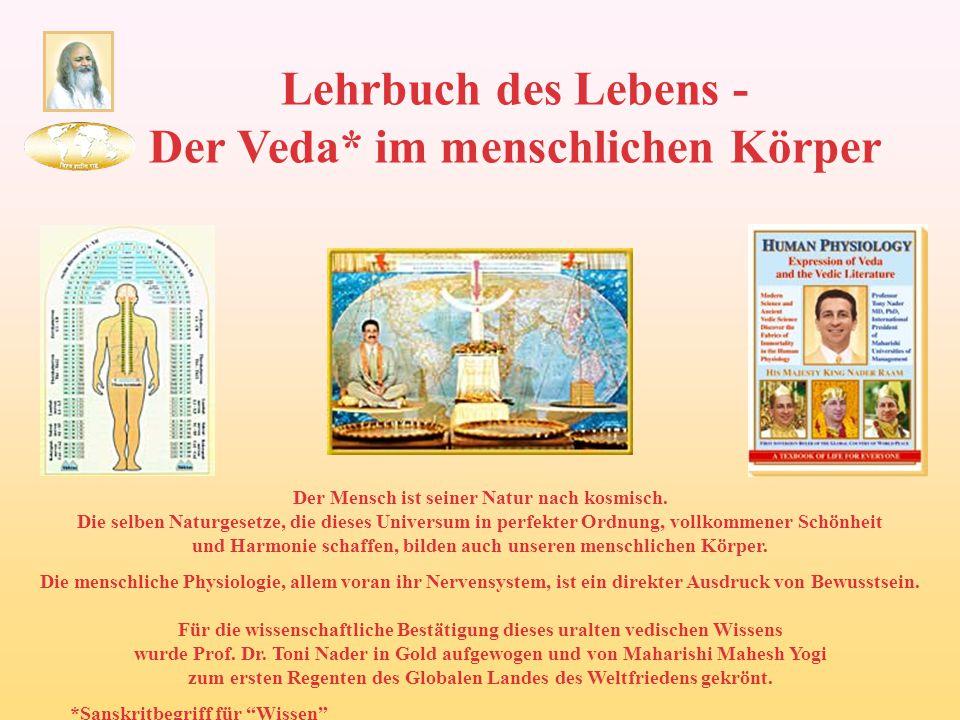 Lehrbuch des Lebens - Der Veda* im menschlichen Körper Der Mensch ist seiner Natur nach kosmisch. Die selben Naturgesetze, die dieses Universum in per