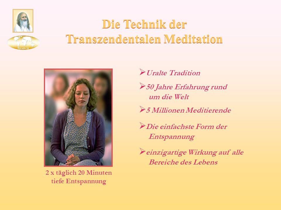 2 x täglich 20 Minuten tiefe Entspannung  50 Jahre Erfahrung rund um die Welt  5 Millionen Meditierende  Die einfachste Form der Entspannung  einz