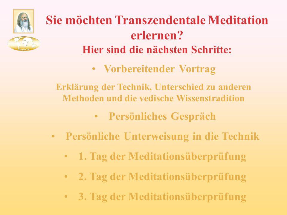 Sie möchten Transzendentale Meditation erlernen? Hier sind die nächsten Schritte: Vorbereitender Vortrag Erklärung der Technik, Unterschied zu anderen
