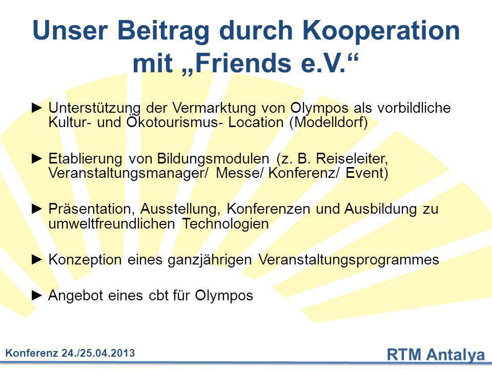 """RTM Antalya Konferenz 24./25.04.2013 Unser Beitrag durch Kooperation mit """"Friends e.V."""" ►Unterstützung der Vermarktung von Olympos als vorbildliche Ku"""