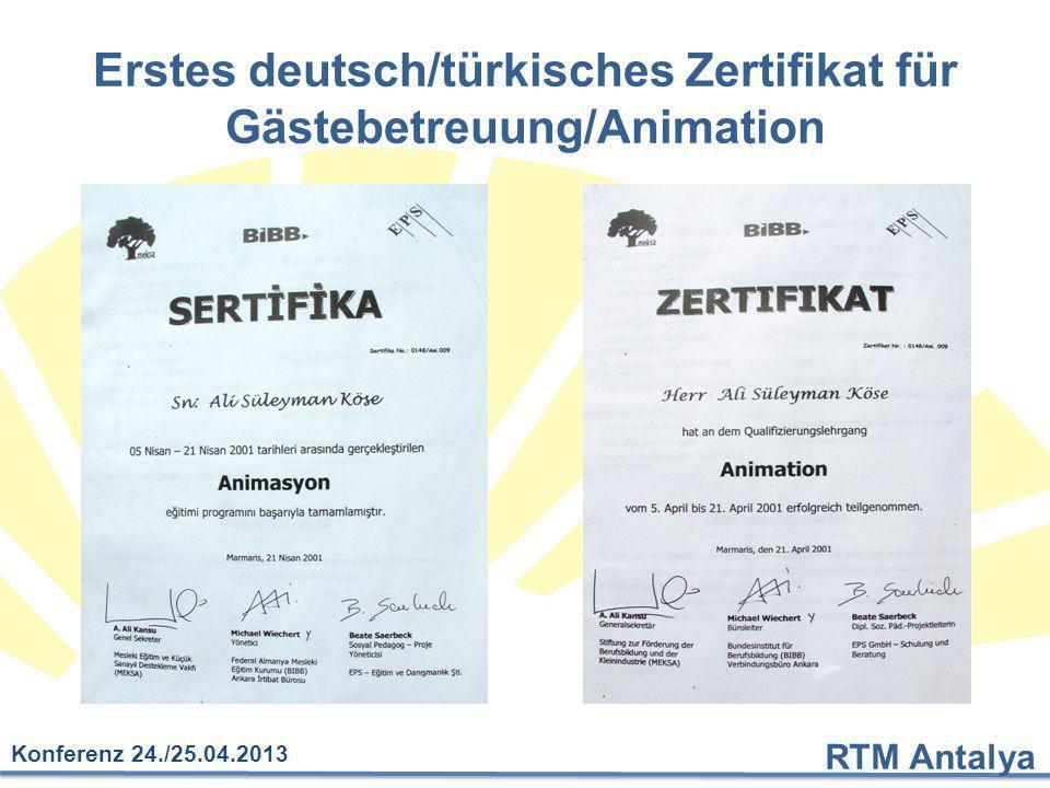 RTM Antalya Konferenz 24./25.04.2013 Erstes deutsch/türkisches Zertifikat für Gästebetreuung/Animation