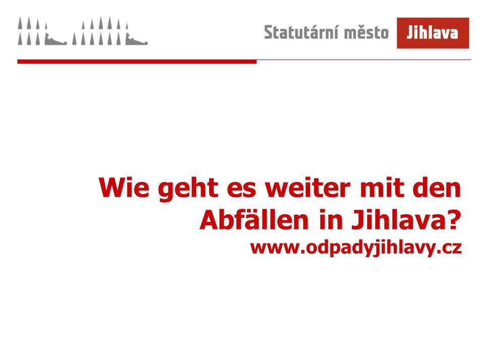 Wie geht es weiter mit den Abfällen in Jihlava www.odpadyjihlavy.cz