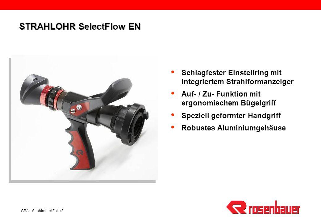 GBA - Strahlrohre/ Folie 3  Schlagfester Einstellring mit integriertem Strahlformanzeiger  Auf- / Zu- Funktion mit ergonomischem Bügelgriff  Spezie