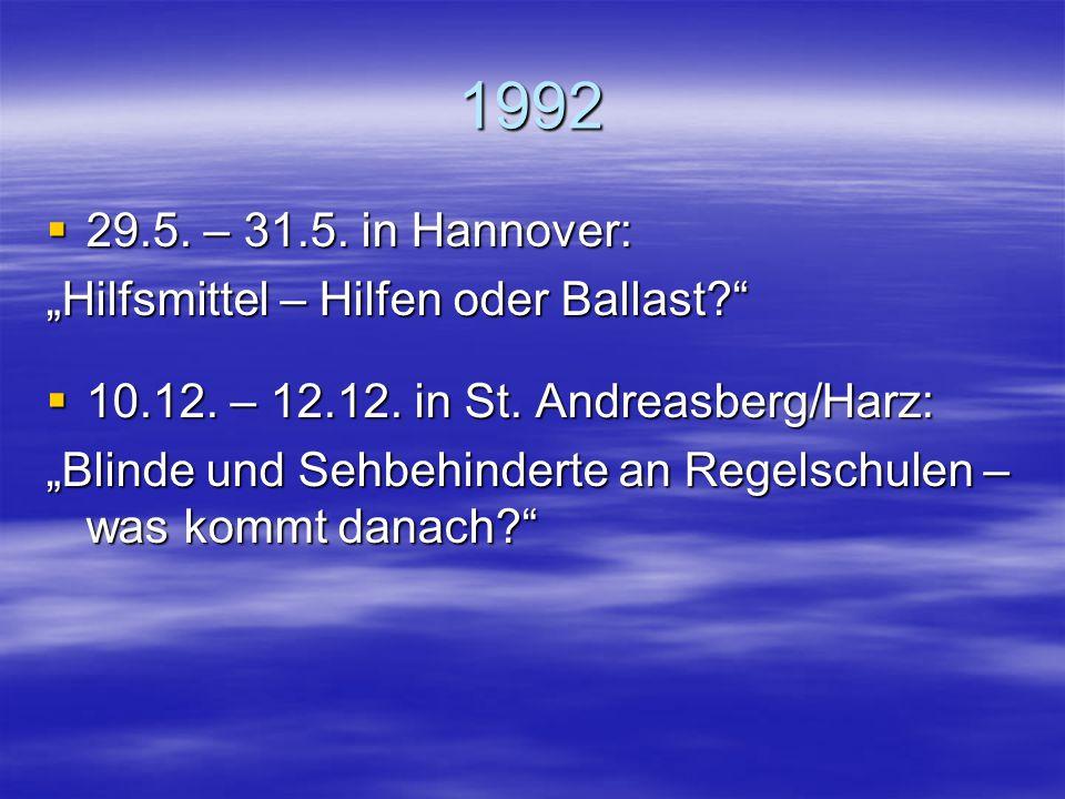 """1991  26.4. – 28.4. in Berlin: """"Integration zwischen Schule und Bett – integrative Bemühungen außerhalb des Klassenzimmers""""  22.11. – 24.11. in Frie"""