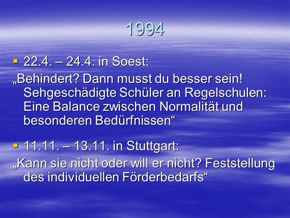 """1993 (Kongressjahr)  30.4. – 2.5. in Unterschleißheim: """"Soziale Integration als gemeinsame Aufgabe von Eltern und Betreuungslehrern"""""""
