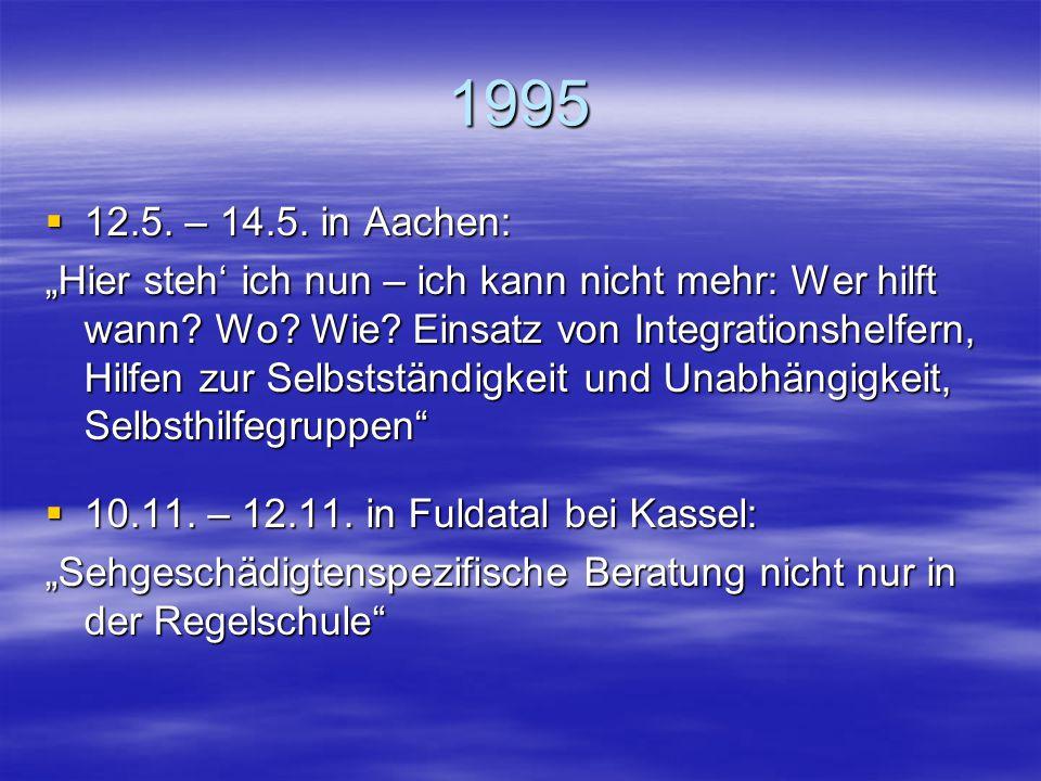 """1994  22.4. – 24.4. in Soest: """"Behindert? Dann musst du besser sein! Sehgeschädigte Schüler an Regelschulen: Eine Balance zwischen Normalität und bes"""