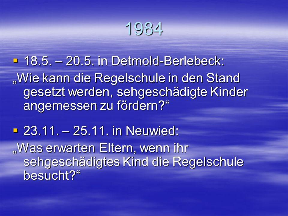 1983 (Kongressjahr)  1.8. bis 5.8. in Würzburg (während des Kongresses): Diskussion über praktische Probleme der Integration: Wie viele sehgeschädigt