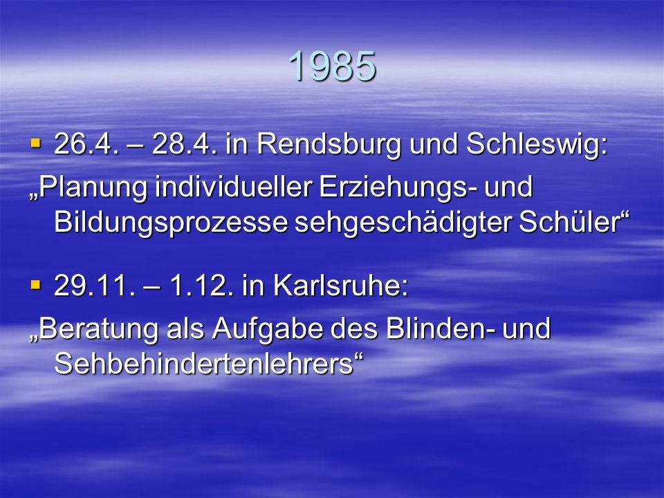 """1984  18.5. – 20.5. in Detmold-Berlebeck: """"Wie kann die Regelschule in den Stand gesetzt werden, sehgeschädigte Kinder angemessen zu fördern?""""  23.1"""