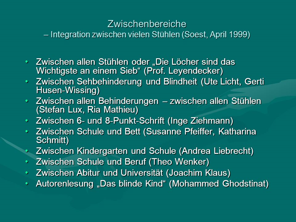 """Zwischenbereiche – Integration zwischen vielen Stühlen (Soest, April 1999) Zwischen allen Stühlen oder """"Die Löcher sind das Wichtigste an einem Sieb (Prof."""