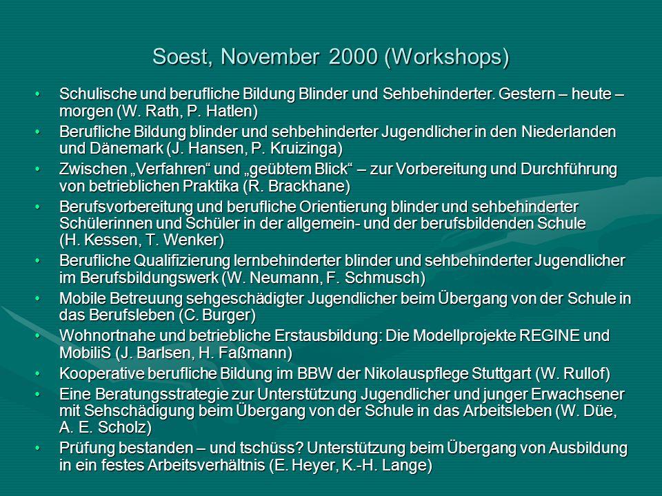 Soest, November 2000 (Workshops) Schulische und berufliche Bildung Blinder und Sehbehinderter.