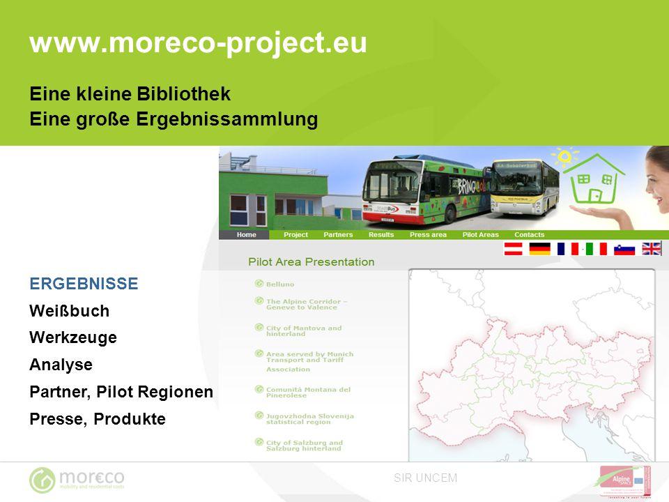 SIR UNCEM www.moreco-project.eu ERGEBNISSE Weißbuch Werkzeuge Analyse Partner, Pilot Regionen Presse, Produkte Eine kleine Bibliothek Eine große Ergebnissammlung