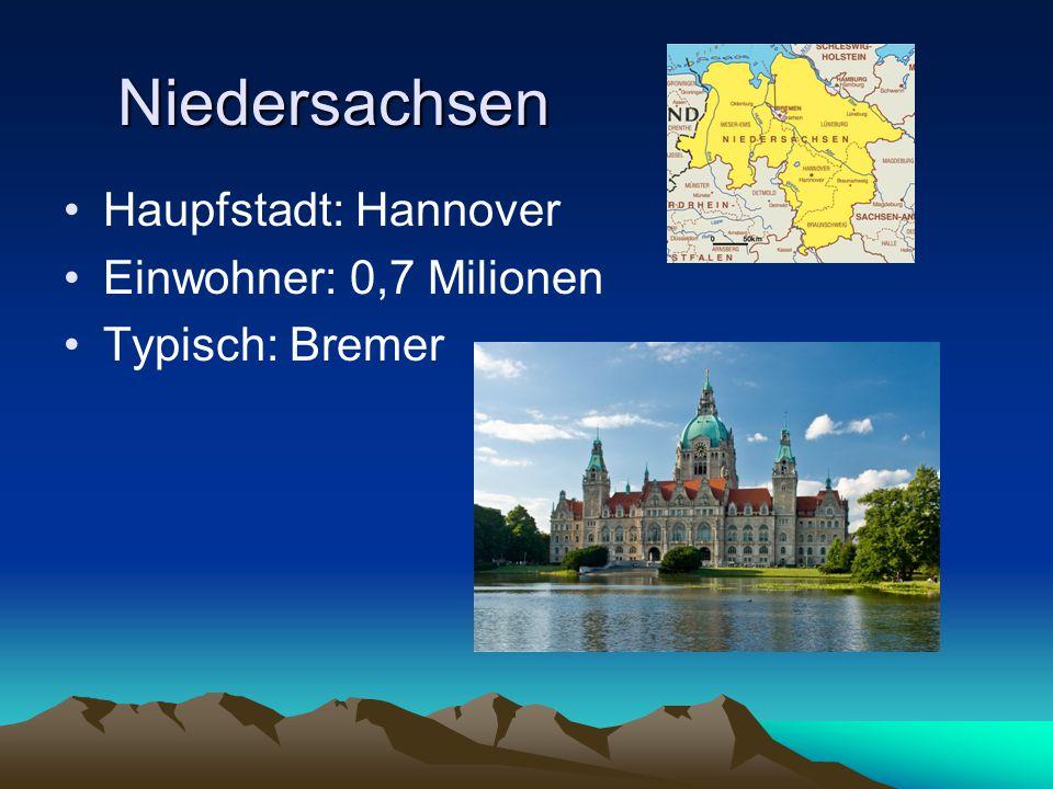 Freie Hansestadt Bremen Fläche: 404 km2 Einwohner: 0,7 Milionen Typisch: Bremen Stadtmusikanten