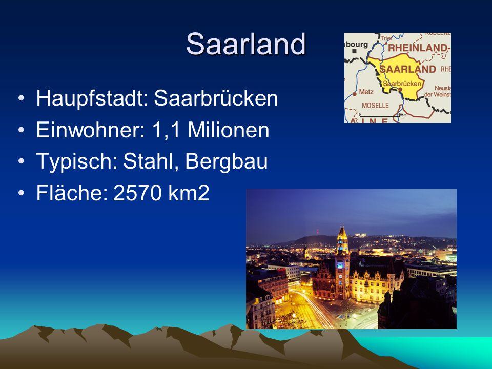 Rheinland Haupfstadt: Mainz Einwohner: 3,7 Milionen Typisch: Wein, Mainzer Fastnacht Fläche: 19 849 km2