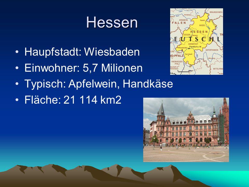 Bayern Haupfstadt: München Einwohner: 11,4 Milionen Typisch: Lederhosen, Berge Fläche: 70 554 km2