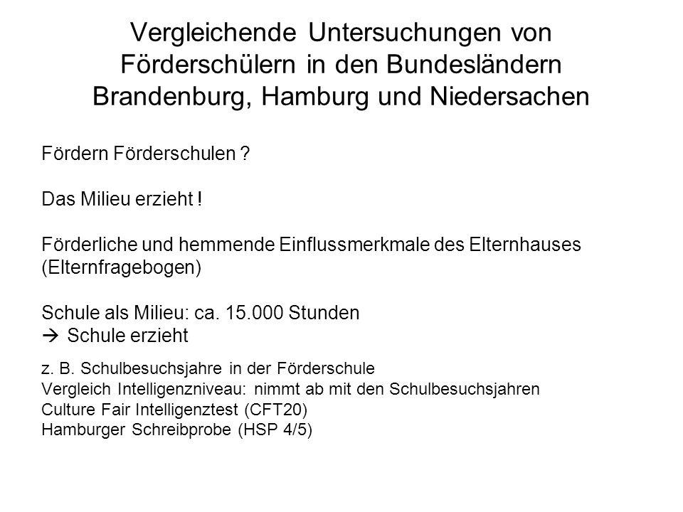 Vergleichende Untersuchungen von Förderschülern in den Bundesländern Brandenburg, Hamburg und Niedersachen Fördern Förderschulen .