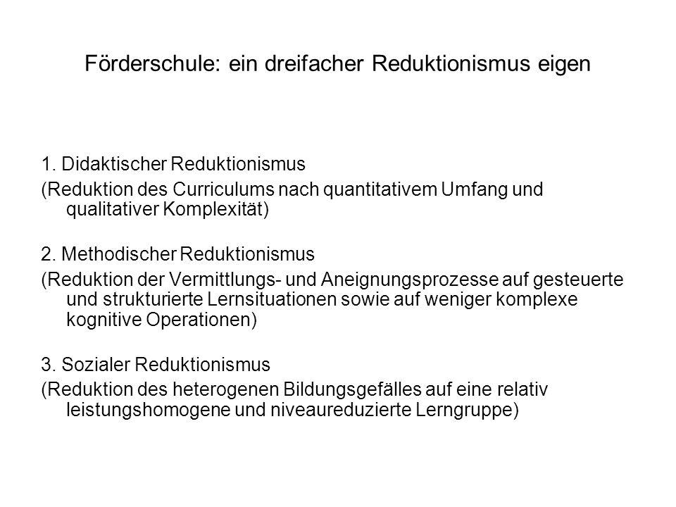 Förderschule: ein dreifacher Reduktionismus eigen 1.