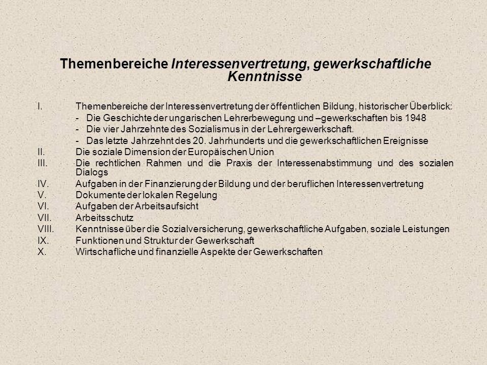 Themenbereiche Interessenvertretung, gewerkschaftliche Kenntnisse I.Themenbereiche der Interessenvertretung der öffentlichen Bildung, historischer Übe