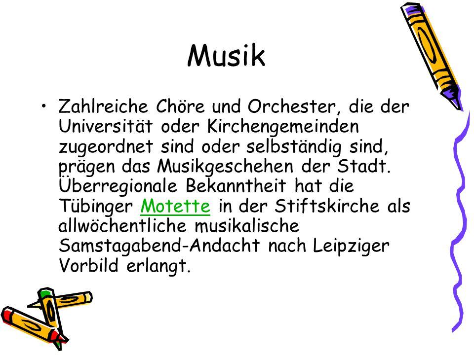 Musik Zahlreiche Chöre und Orchester, die der Universität oder Kirchengemeinden zugeordnet sind oder selbständig sind, prägen das Musikgeschehen der S