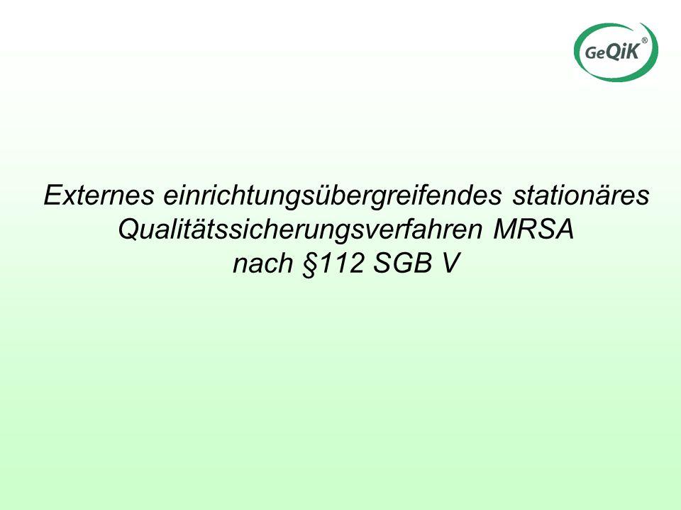 Externes einrichtungsübergreifendes stationäres Qualitätssicherungsverfahren MRSA nach §112 SGB V