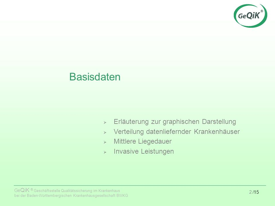 3/15 Ge QiK ® Geschäftsstelle Qualitätssicherung im Krankenhaus bei der Baden-Württembergischen Krankenhausgesellschaft BWKG Hinweise zu den Benchmarkgrafiken Erläuterungen zu Verteilungsdaten / Lagermaßen Beispiel für Benchmarkgrafik