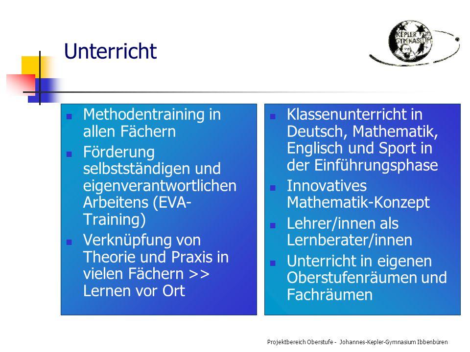 Projektbereich Oberstufe - Johannes-Kepler-Gymnasium Ibbenbüren Unterricht Methodentraining in allen Fächern Förderung selbstständigen und eigenverant