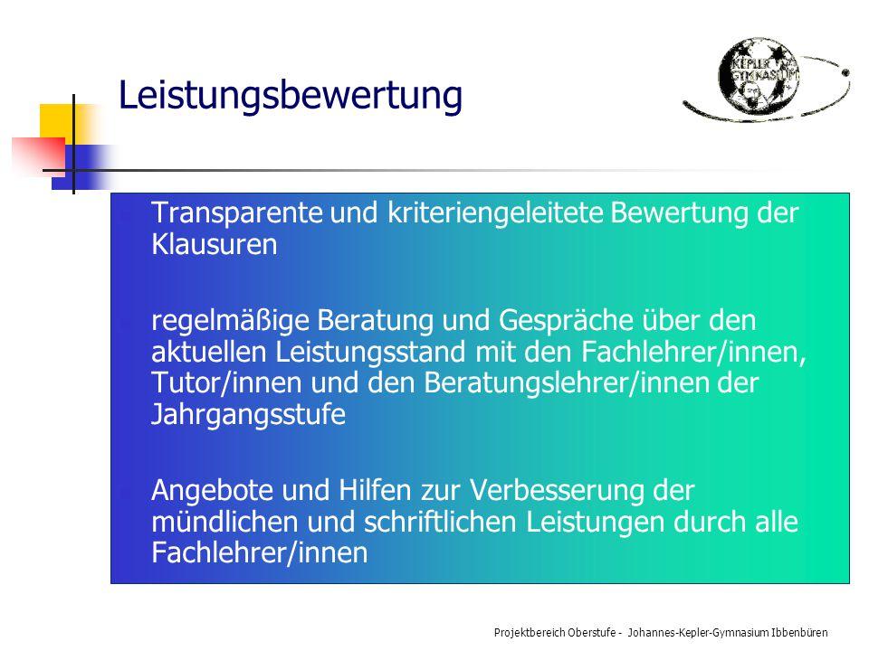Projektbereich Oberstufe - Johannes-Kepler-Gymnasium Ibbenbüren Leistungsbewertung Transparente und kriteriengeleitete Bewertung der Klausuren regelmä
