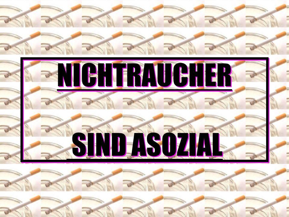 NICHTRAUCHER SIND ASOZIAL