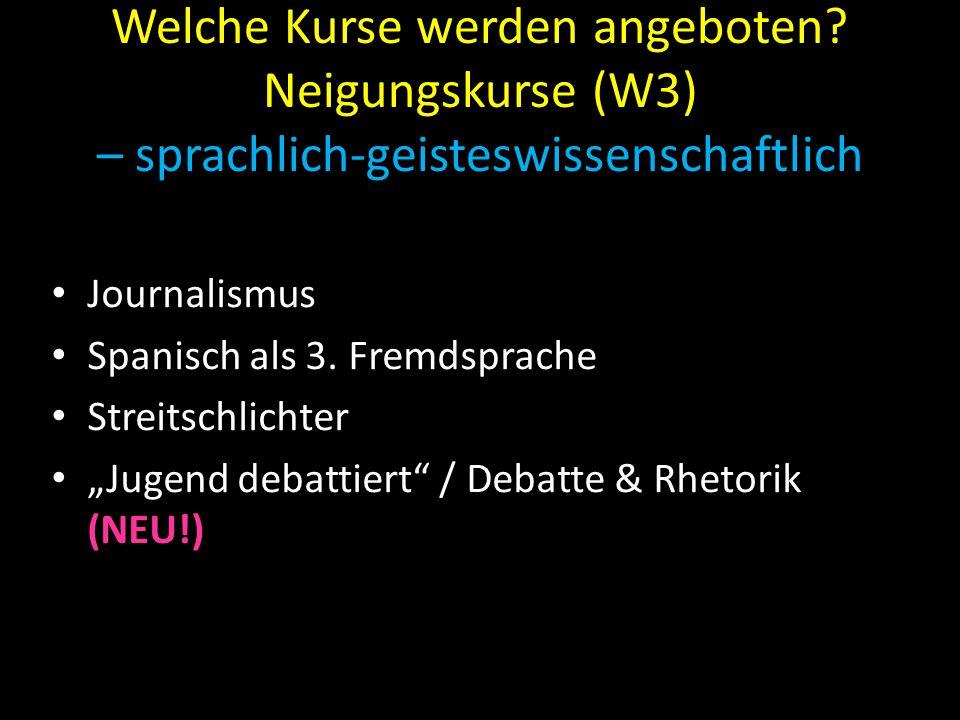 """Welche Kurse werden angeboten? Neigungskurse (W3) – sprachlich-geisteswissenschaftlich Journalismus Spanisch als 3. Fremdsprache Streitschlichter """"Jug"""