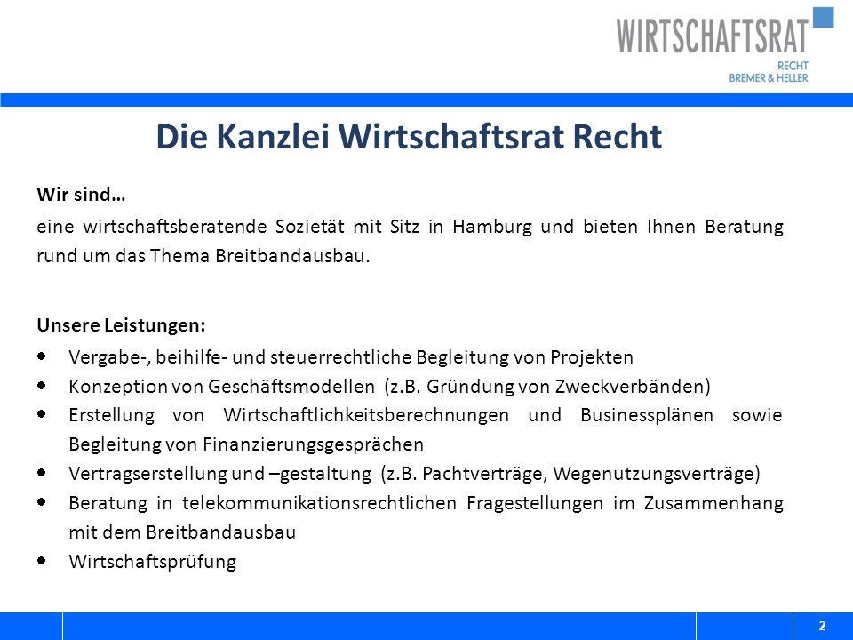 Die Kanzlei Wirtschaftsrat Recht Wir sind… eine wirtschaftsberatende Sozietät mit Sitz in Hamburg und bieten Ihnen Beratung rund um das Thema Breitban