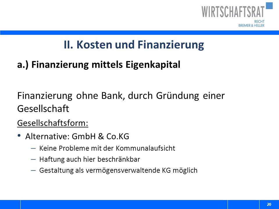 II. Kosten und Finanzierung a.) Finanzierung mittels Eigenkapital Finanzierung ohne Bank, durch Gründung einer Gesellschaft Gesellschaftsform: Alterna