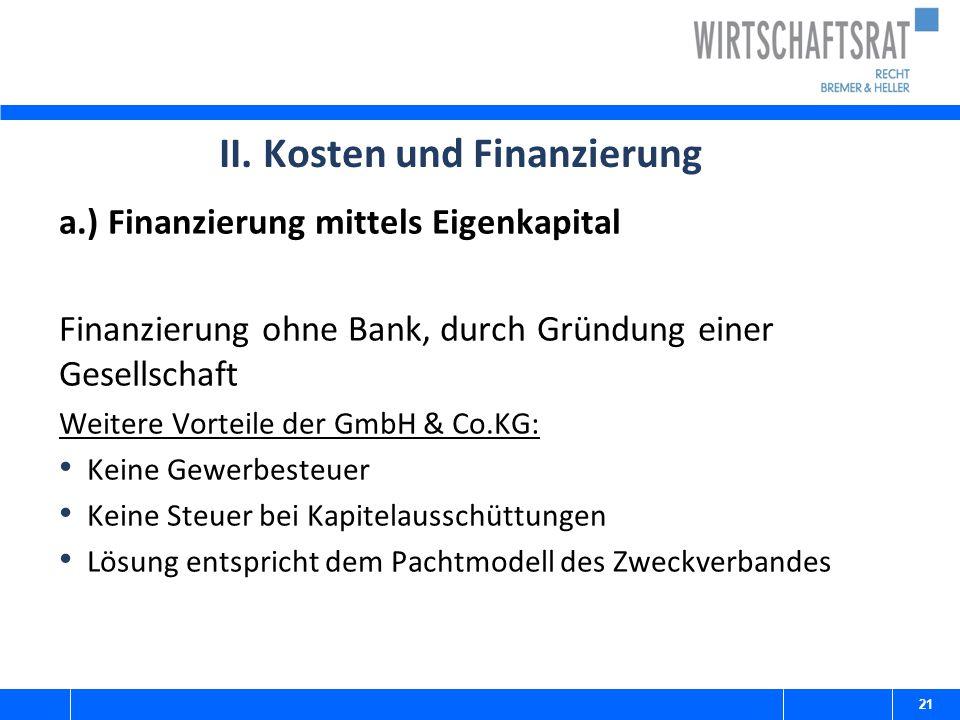II. Kosten und Finanzierung a.) Finanzierung mittels Eigenkapital Finanzierung ohne Bank, durch Gründung einer Gesellschaft Weitere Vorteile der GmbH