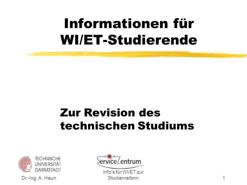 Dr.-Ing.A. HaunInfo s für WI/ET zur Studienreform12 Vertiefung Elektr.