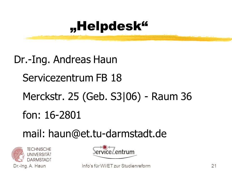 """Dr.-Ing. A. HaunInfo s für WI/ET zur Studienreform21 """"Helpdesk Dr.-Ing."""