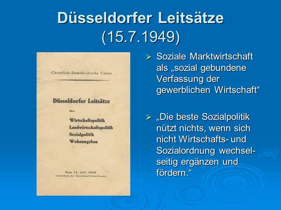 """Düsseldorfer Leitsätze (15.7.1949)  Soziale Marktwirtschaft als """"sozial gebundene Verfassung der gewerblichen Wirtschaft""""  """"Die beste Sozialpolitik"""