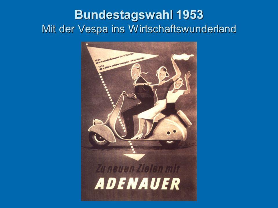 Bundestagswahl 1953 Mit der Vespa ins Wirtschaftswunderland