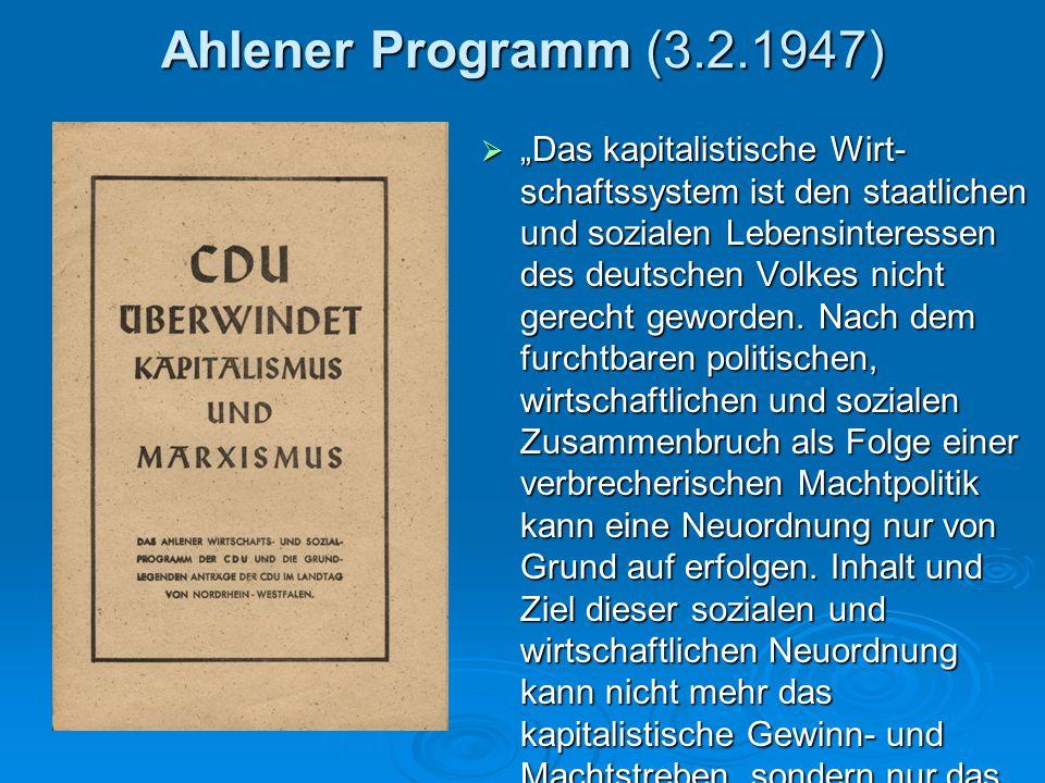 """Düsseldorfer Leitsätze (15.7.1949)  Soziale Marktwirtschaft als """"sozial gebundene Verfassung der gewerblichen Wirtschaft  """"Die beste Sozialpolitik nützt nichts, wenn sich nicht Wirtschafts- und Sozialordnung wechsel- seitig ergänzen und fördern."""