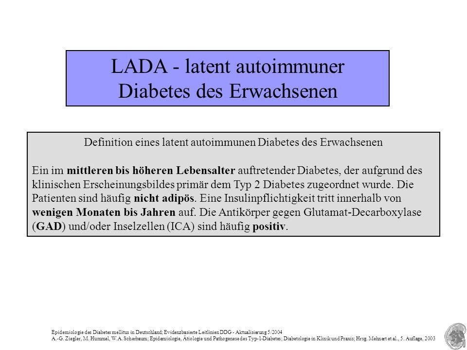 LADA - latent autoimmuner Diabetes des Erwachsenen Definition eines latent autoimmunen Diabetes des Erwachsenen Ein im mittleren bis höheren Lebensalt