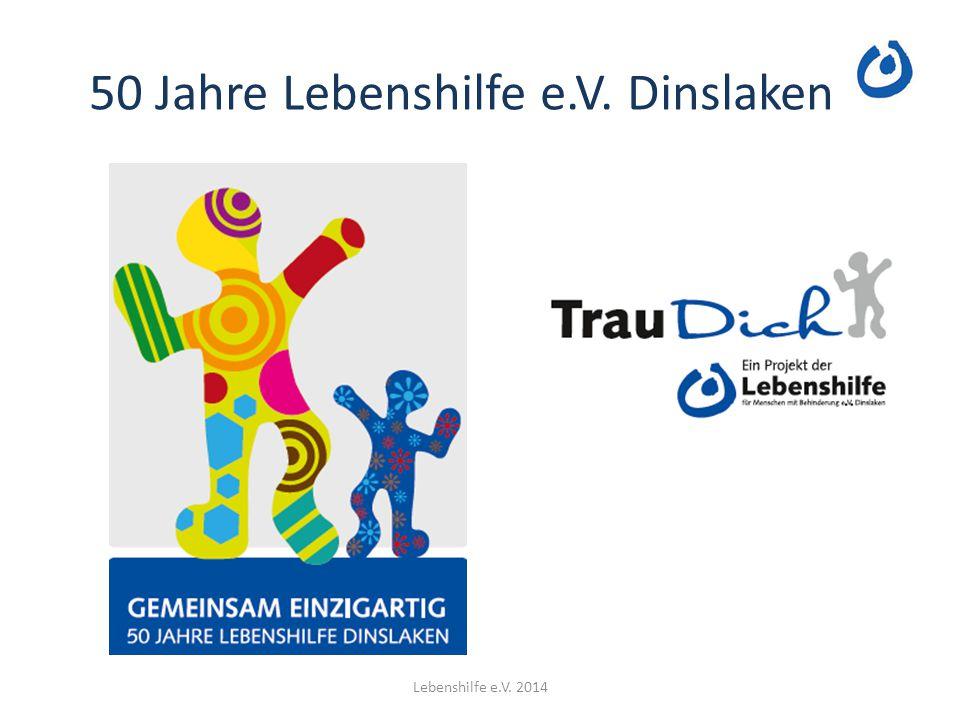 50 Jahre Lebenshilfe e.V. Dinslaken Lebenshilfe e.V. 2014
