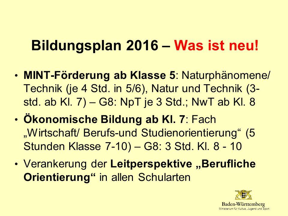 Ministerium für Kultus, Jugend und Sport Bildungsplan 2016 – Was ist neu.