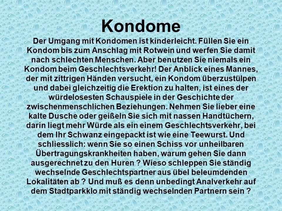 Kondome Der Umgang mit Kondomen ist kinderleicht.