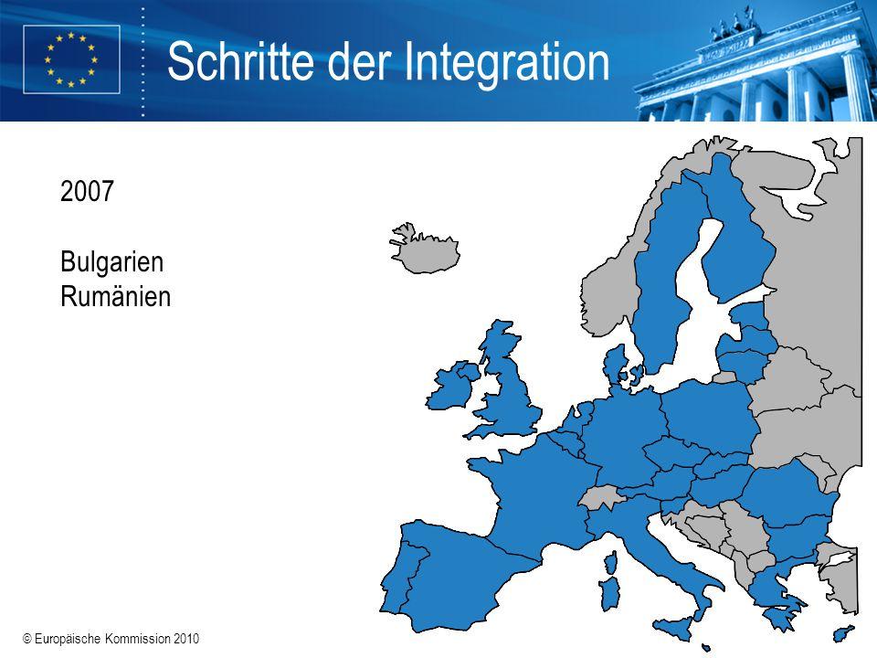 © Europäische Kommission 2010 Schritte der Integration 1957 Belgien Deutschland Frankreich Italien Luxemburg Niederlande 1973 Dänemark Irland Vereinig