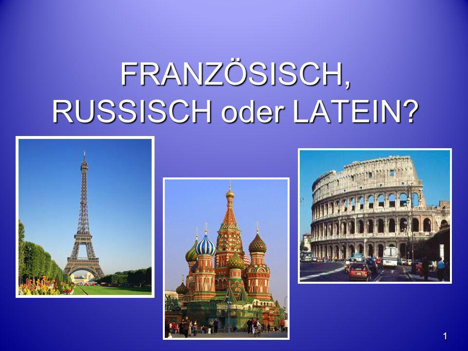 FRANZÖSISCH, RUSSISCH oder LATEIN? 1