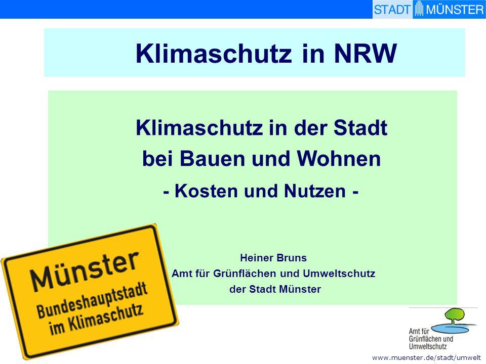 www.muenster.de/stadt/umwelt Klimaschutz in der Stadt bei Bauen und Wohnen - Kosten und Nutzen - Heiner Bruns Amt für Grünflächen und Umweltschutz der