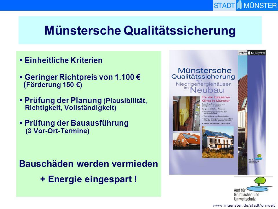 www.muenster.de/stadt/umwelt  Einheitliche Kriterien  Geringer Richtpreis von 1.100 € ( Förderung 150 €)  Prüfung der Planung (Plausibilität, Richt
