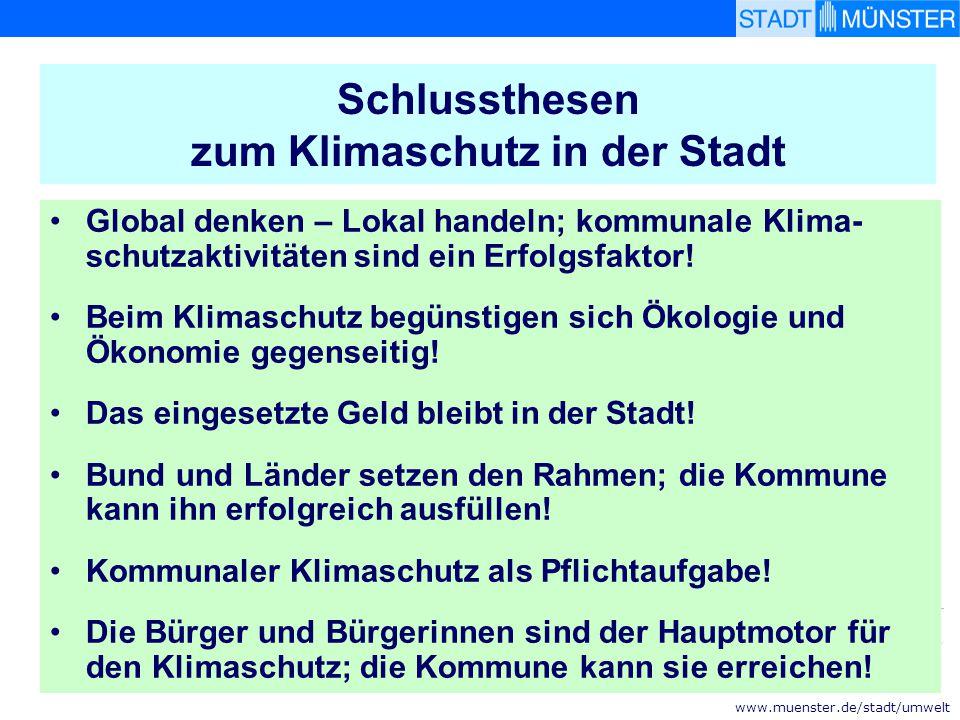 www.muenster.de/stadt/umwelt Schlussthesen zum Klimaschutz in der Stadt Global denken – Lokal handeln; kommunale Klima- schutzaktivitäten sind ein Erf